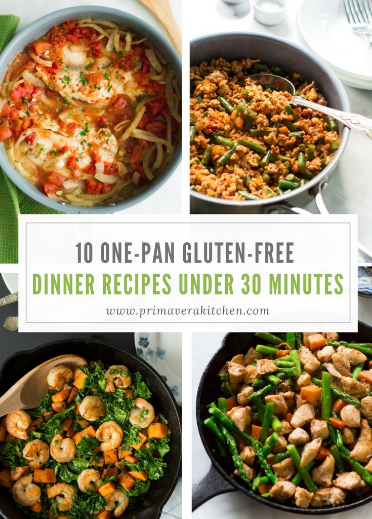 10 One-Pan Gluten-free Dinner Recipes Under 30 Minutes Primavera Kitchen Recipes