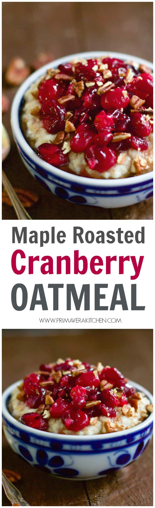 maple-roasted-cranberry-oatmeal_- This gluten and refined sugar-free Maple Roasted Cranberry Oatmeal is a perfect recipe for your Christmas morning breakfast.