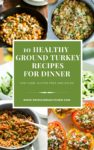 10 Healthy Ground Turkey Recipes for Dinner
