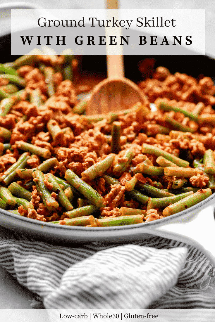 Ground Turkey Skillet with Green Beans - Primavera Kitchen