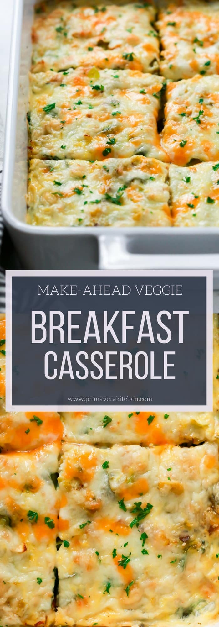 This Make-Ahead Veggie Breakfast Casserole is loaded with veggies, cheese, eggs, very easy to make and is a perfect healthy breakfast for Christmas morning!