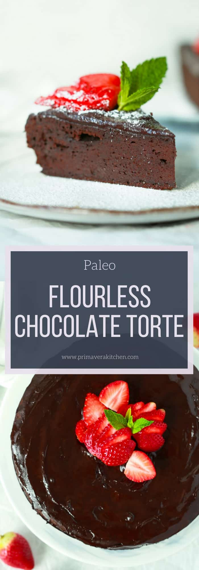 Paleo Flourless Chocolate Torte Recipe - Primavera Kitchen