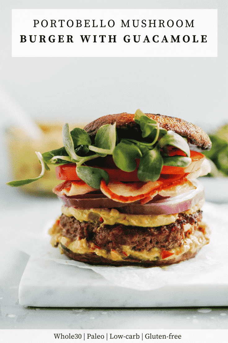 Portobello Mushroom Bun Burger with Guacamole - Primavera Kitchen