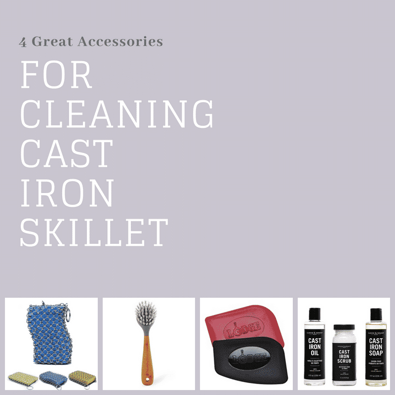 4 Great Accessories For Cleaning Cast Iron Skillet