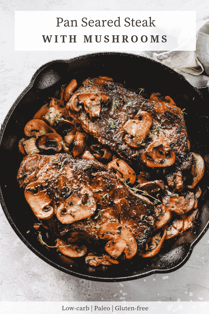 Pan Seared Steak with Mushrooms
