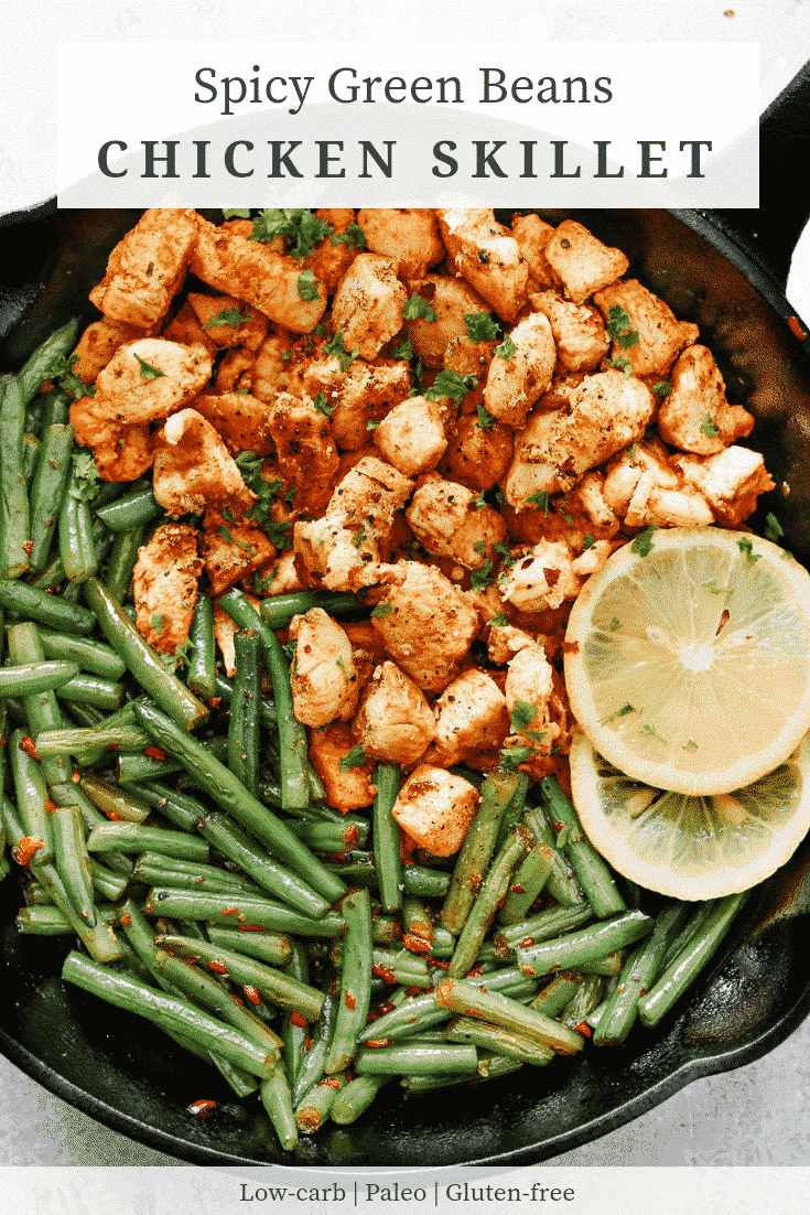 Spicy Green Beans Chicken Skillet 20 Minutes One Pan Meal